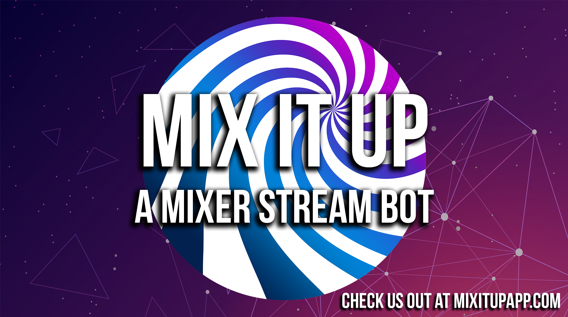 Mix It Up - A Full-Featured Mixer Streaming Bot